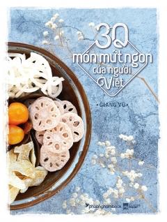 30 Món Mứt Ngon Của Người Việt (Bìa Cứng)