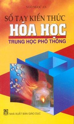 Sổ Tay Kiến Thức Hóa Học - Trung Học Phổ Thông