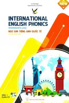Ngữ Âm Tiếng Anh Quốc Tế - Cấp Độ Trung Cấp (Kèm 1 CD)