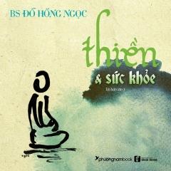 Thiền & Sức Khỏe (Tái Bản 2019) -  Phát Hành Dự Kiến  30/11/2019