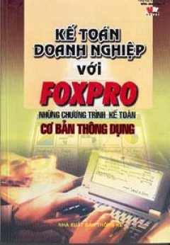Kế toán doanh nghiệp với Foxpro - Những chương trình kế toán cơ bản thông dụng