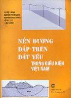 Nền đường đắp trên đất yếu trong điều kiện Việt Nam