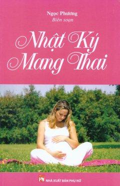 Nhật Ký Mang Thai - Tái bản 02/11/2011