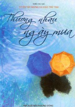 Thương Nhau Ngày Mưa - Tuyển Tập Những Ca Khúc Trữ Tình