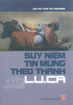 Suy Niệm Tin Mừng Theo Thánh Lu.Ca