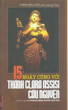 15 Ngày Cùng Với Thánh Clara Assisi Cầu Nguyện