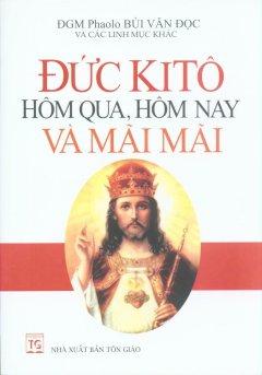 Đức Kitô Hôm Qua, Hôm Nay và Mãi Mãi