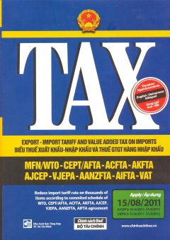 Tax - Biểu Thuế Xuất Khẩu - Nhập Khẩu Và Thuế GTGT Hàng Nhập Khẩu - Song Ngữ Anh Việt (Áp Dụng Ngày 15-08-2011)
