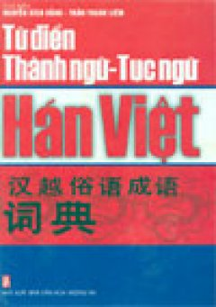 Từ Điển thành ngữ - tục ngữ Hán Việt