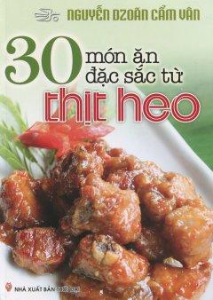 30 Món Ăn Đặc Sắc Từ Thịt Heo