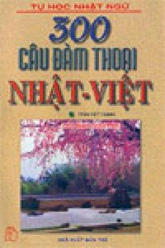 300 câu đàm thoại Nhật - Việt