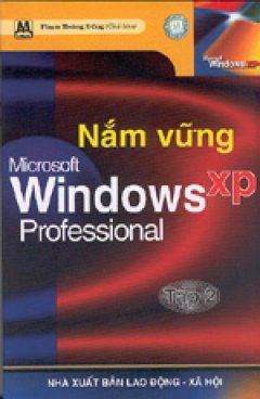 Nắm vững Microsoft Windows XP Professional ( tập 2)