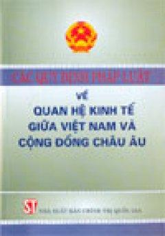 Các quy định pháp luật về quan hệ kinh tế giữa Việt Nam và Cộng đồng châu Âu