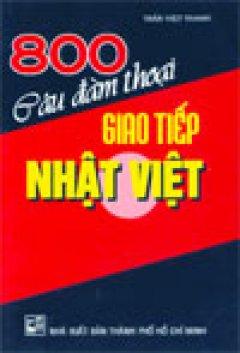 800 Câu Đàm Thoại Giao Tiếp Nhật - Việt