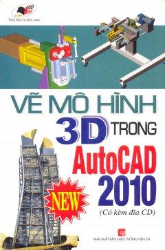 Vẽ Mô Hình 3D Trong Autocad 2010 (Kèm Đĩa CD)
