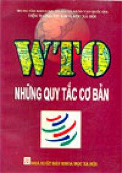 WTO - Những nguyên tắc cơ bản