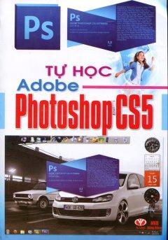 Tự Học Adobe Photoshop CS5 - Tái bản 2012