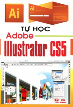 Tự Học Adobe Illustrator CS5 - Tái bản 2012