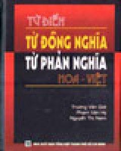 Từ Điển Từ Đồng Nghĩa, Từ Phản Nghĩa Hoa - Việt