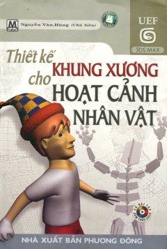 Thiết Kế Khung Xương Cho Hoạt Cảnh Nhân Vật (Kèm 1 CD)