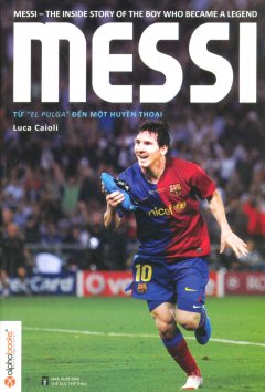 "Messi - Từ ""El Pulga"" Đến Một Huyền Thoại"