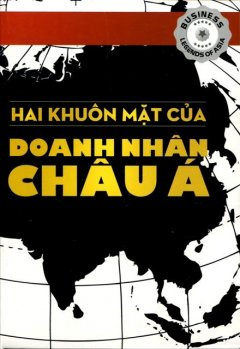 Hai Khuôn Mặt Của Doanh Nhân Châu Á (Bộ 4 Cuốn)