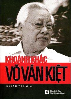 Khoảnh Khắc - Võ Văn Kiệt