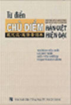 Từ Điển Chủ Điểm Hán - Việt Hiện Đại - Tái bản 02/04/2004