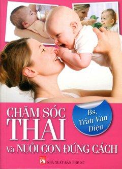 Chăm Sóc Thai Và Nuôi Con Đúng Cách