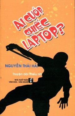 Ai Cướp Chiếc Laptop?