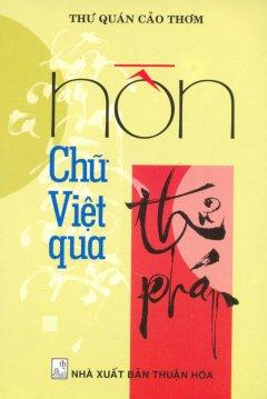 Hồn Chữ Việt Qua Thư Pháp