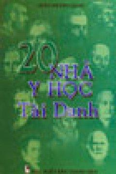 20 Nhà Y Học Tài Danh - Tái bản 04/04/2004