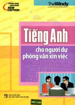 Tiếng Anh Cho Người Dự Phỏng Vấn Xin Việc (Kèm 1 CD)