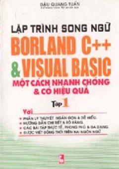 Lập trình song ngữ Borland C++&Visual Basic một cách nhanh chóng và có hiệu quả. Tập 1