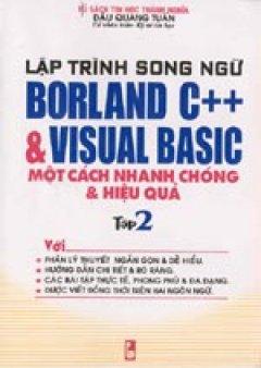 Lập trình song ngữ Borland C++ & Visual Basic một cách nhanh chóng và hiệu quả (Tập 2)