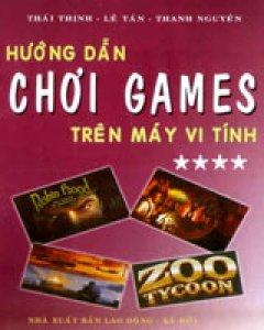 Hướng Dẫn Chơi Games Trên Máy Vi Tính (Tập 4)