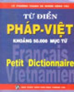 Từ Điển Pháp - Việt (Khoảng 50.000 Mục Từ)