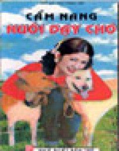 Cẩm Nang Nuôi Dạy Chó