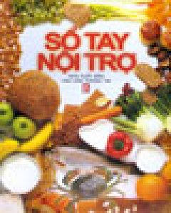 Sổ Tay Nội Trợ - Tái bản 03/05/2005