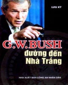 G.W.Bush Đường Đến Nhà Trắng