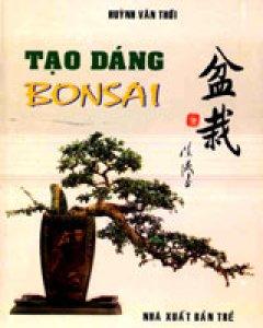 Tạo Dáng Bonsai - Tái bản 01/04/2004