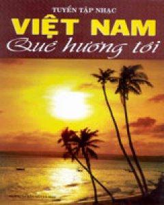 Tuyển Tập Nhạc Việt Nam Quê Hương Tôi - Tái bản 12/01/2001