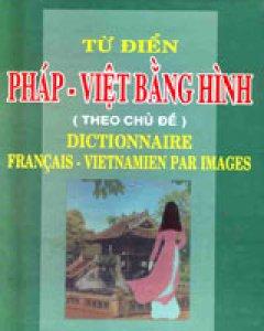 Từ Điển Pháp - Việt Bằng Hình (Theo Chủ Đề)