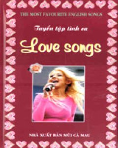 Tuyển Tập Tình Ca - Love Songs (Bìa Cứng) - Tái bản 12/03/2003