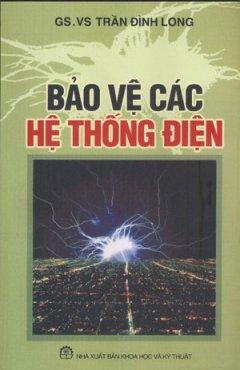 Bảo Vệ Các Hệ Thống Điện - Tái bản 12/04/2004