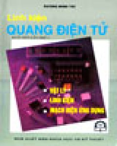 Linh Kiện Quang Điện Tử (In Lần Thứ 3)