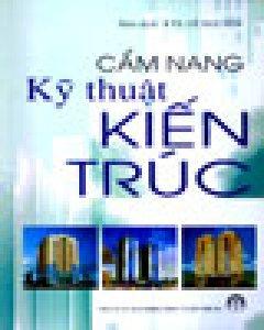 Cẩm Nang Kỹ Thuật Kiến Trúc - Tái bản 2004